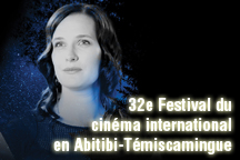 32e Festival du cinéma international en Abitibi-Témiscamingue